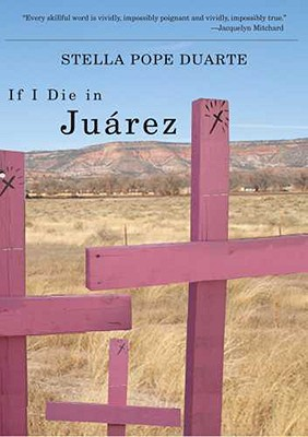 If I Die in Juarez By Duarte, Stella Pope