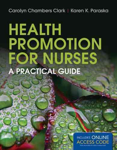 Health Promotion for Nurses By Clark, Carolyn Chambers, RN/ Paraska, Karen K., Ph.D.