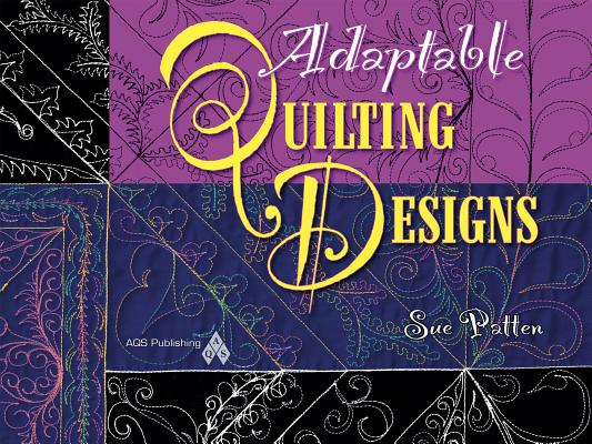Adaptable Quilting Designs By Patten, Sue